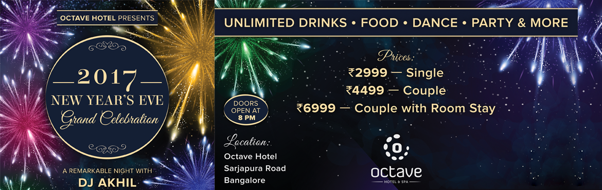 Book Online Tickets for 2017 NEW YEAR EVE GRAND CELEBRATION, Bengaluru. Octave Hotel – Sarjapur Rd is privileged to celebrate with you the last day of the year 2016 and welcome the New Year with a remarkable grand celebration with DJ Akhil, playing the best of Bollywood, commercial and house music.  Unlimited