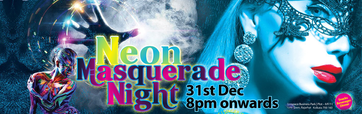 Book Online Tickets for Neon Masquerade Night Ecovista, Kolkata. It\'s time to raise the temperature withNeon Masquerade Nightpresented byClub Eco Vista by Conclave. EmceeDebleena, SingerDebanjali lily Chatterjee, Dance TroupeMovers, DJRhea)