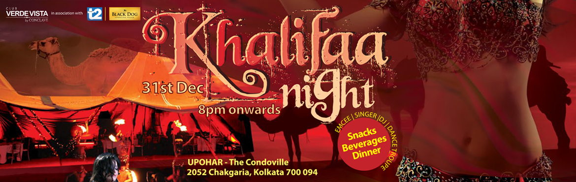 Book Online Tickets for Khalifaa Night Verdee Vista, Kolkata. It\'s time to raise the temperature with Khalifaa Night presented by Club Verdee Vista by Conclave. (Emcee Tina, Singer Sudipto, Dance Troupe Addiction, DJ Supreet)