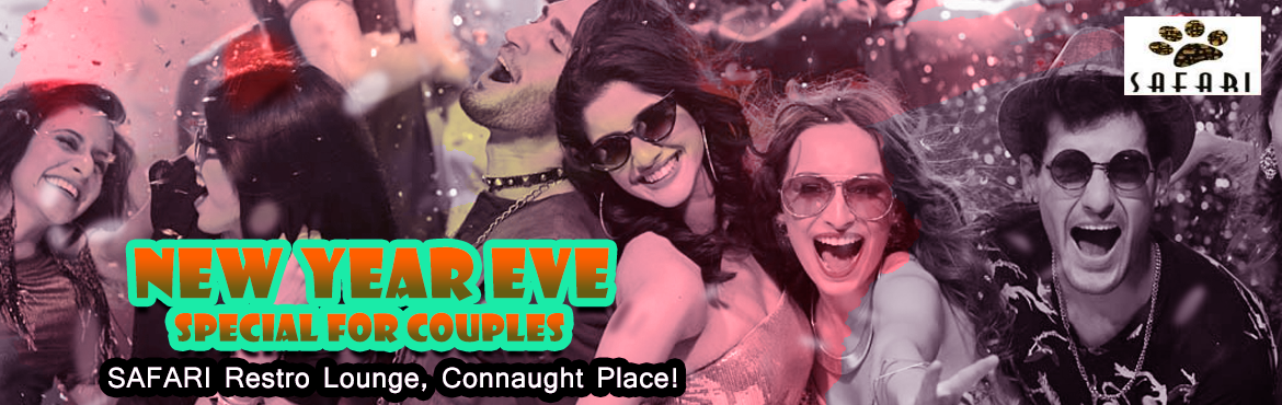 Book Online Tickets for New Year Eve Special for Couples - At SA, NewDelhi. Rs.4999/- for NYE Party Package for Couple with UNLIMITED IMP Drinks+ Indian with choice of Continental Indian Chinese Cuisines served in Buffet style + Live -- DJ Performance & MORE At SAFARI Restro Lounge, Connaught Place!   ​​The