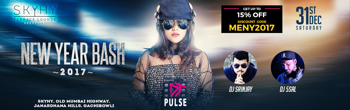 Book Online Tickets for New Year Bash 2017 SKYHY, Hyderabad.   Bring in the New Year at SKYHY Terrace Lounge largest and most loved nightclub. DJ Pulse & Srinjay/5sal will be playing the best Commercial and Bollywood tunes. We're offering unlimited F & B on all tickets. Join us on Satur