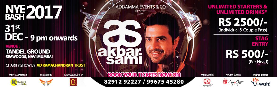 Book Online Tickets for NYE 2017 Bash by Dj Akbar Sami, Mumbai. First Time in the history of Navi Mumbai We have DJ DJ Akbar Sami , S.O.U.L (Swapnil on Unplugged Live ) , DJ Teju to perform LIVE at Tandel Maidann Seawoods on 31st Dec Time: 08:00 P.M. till 1:30 A.MLet Us all bid goodbye to year