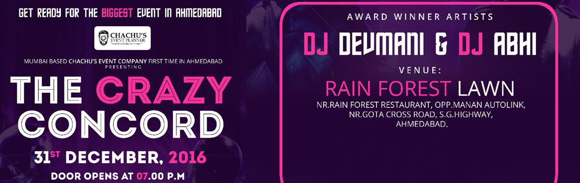 New Year Party In Ahmedabad Welcome 2017 with DJ Devmani and DJ Abhi -The Crazy Concord