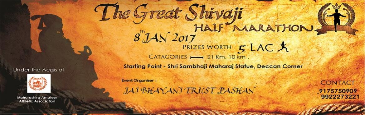 "Book Online Tickets for THE GREAT SHIVAJI HALF MARATHON 3rd EDIT, Pune. About The Event Join us at 6 am on 8th January 2017 as runners from across the country embark on a 21 Km journey through the roads of Pune to participate in the ""THE GREAT SHIVAJI HALF MARATHON 3rd  Edition ...The people behind the race are avi"