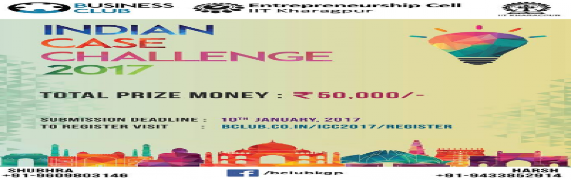 Book Online Tickets for Indian Case Challenge, Kharagpur. Pre-Case released!The wait is over! Business Club, IIT Kharagpur in association with Entrepreneurship Cell, IIT Kharagpur presents the first round of the Indian Case Challenge 2017, India's biggest case study competition. Gear up yourselve