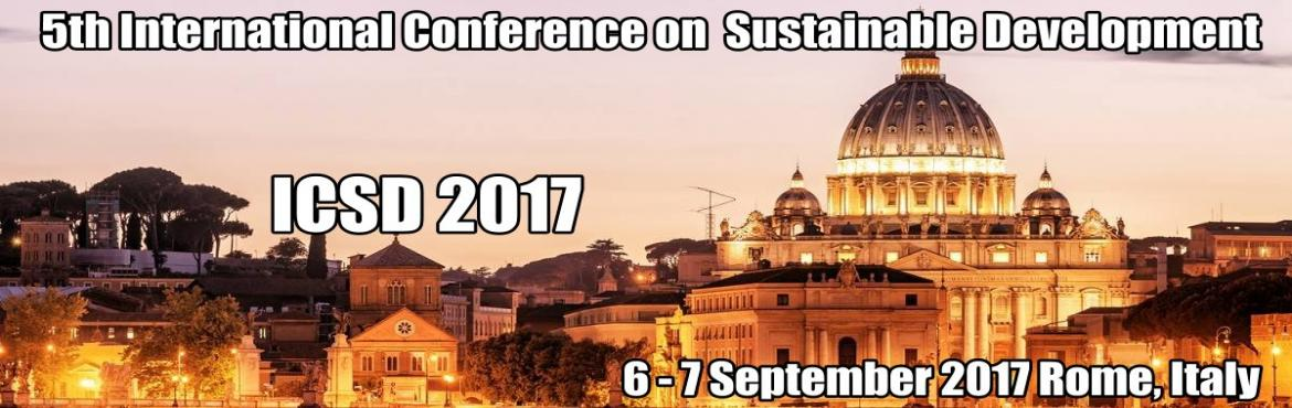 Book Online Tickets for ICSD 2017 : 5th International Conference, Roma.   European Center of Sustainable Development in collaboration with CIT University will organize the 5th ICSD 2017 Rome, Italy in the days:Wednesday 6 to Thursday 7 September, 2017 The Conference theme is:\