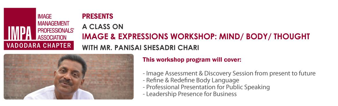 Book Online Tickets for Image and Expressions Workshop, Mind  Bo, Vadodara. ABOUT THE SPEAKER Mr. Chari has been contributing to the field of theater and performing arts since 1985 in various capacities as performing artist, a director, educator, visiting faculty both in India and abroad. Takeaway from the workshop - The IMA