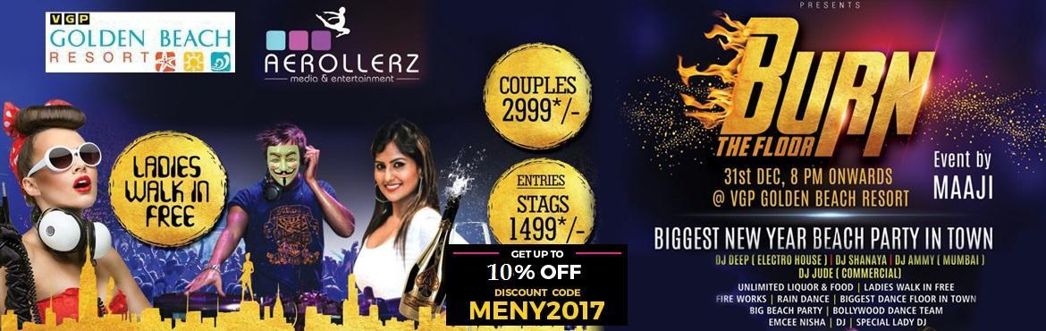 Book Online Tickets for Burn The Floor New Years 2017 Party, Chennai. The last party of the year demands to be the best New Year party of the year. Unlimited should be fun, masti and entertainment. The New Year Eve party at VGP Golden Beach promises you that, after all the name of the party is BURN THE FLOOR 2017.