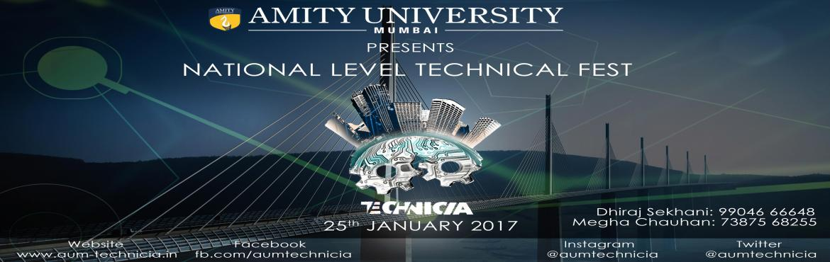 Book Online Tickets for Technicia2k17, Mumbai. Amity University Mumbai brings you its annually celebrated National Level Inter-College Technical Festival, Technicia 2k17, with an atmosphere filled with enthusiastic and zealous vibes of smarty brains. Sporting out-of-the-box working mode