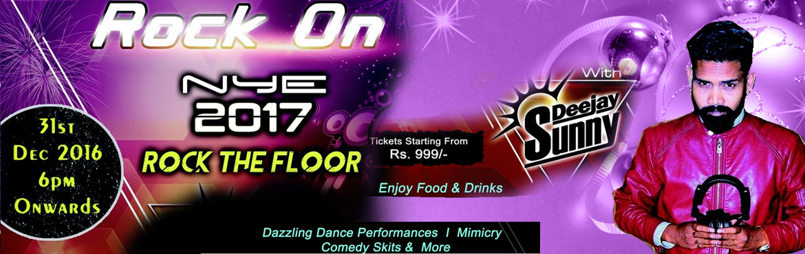 Book Online Tickets for ROCK ON NYE 2017 at Bandi Jangaiah Garde, Hyderabad.  Rock On is a New Year Event for Year 2017. Be Ready to Rock the Floor with Deejay Sunny. Enjoy Dazzling Dance Performances, Mimicry Comedy Skits and many more..