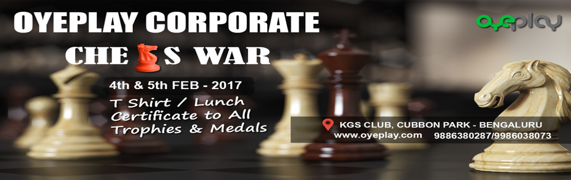 Book Online Tickets for OyePlay Corporate Chess WAR, Bengaluru. OyePlay is pleased to invite Chess players to participate in Corporate Chess Tournament. Tournament is exclusively for corporate players.Event will be held in KGS club, Cubbon Park on 4,5 Feb .Coaches and players working in sport management