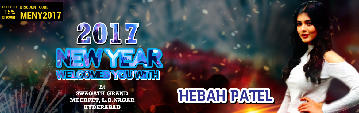 Book Online Tickets for Welcoming NYE 2017 with Hebah Patel at S, Hyderabad.  Little Performance Of Hebah Patel, Dance, Orchestra, Masti And Music, Unlimited Food Veg And Non-Veg, Drinks For  Cost.  Special Attraction Of Hebah Patel, Playback Singers Harshitha, Sai Prajwalatha And Prajwal.