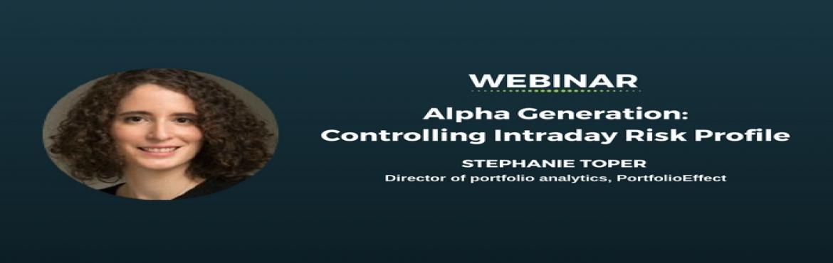 Free Webinar on Alpha Generation: Controlling Intraday Risk Profile