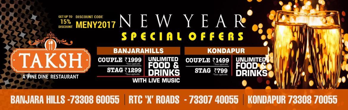 Book Online Tickets for Banjara Hills TAKSH New year party 2017 , Hyderabad. New year party at TAKSH Banjarahills .UNLIMITED FOOD AND LIQUOR .......LIVE MUSIC