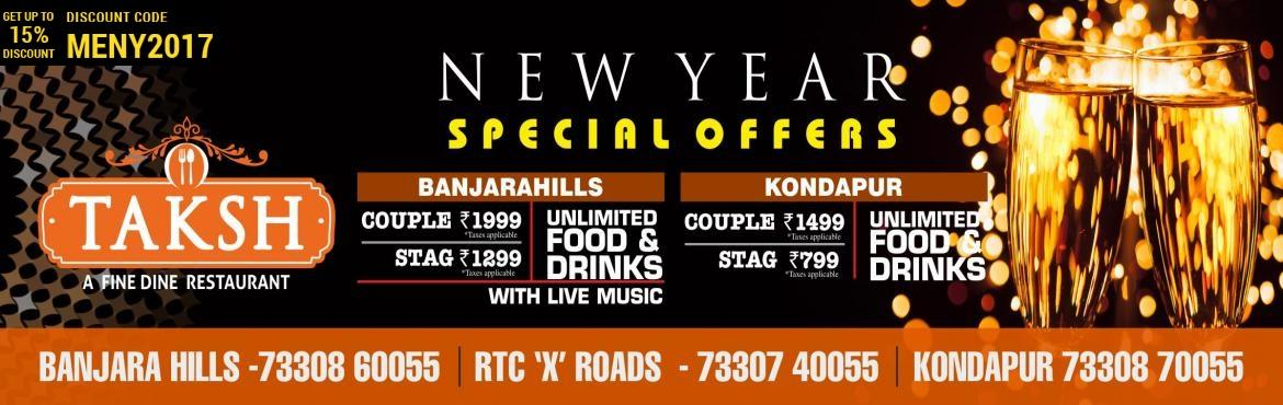 Book Online Tickets for Kondapur TAKSH New year 2017, Hyderabad. New year 2017  at TAKSH ..UNLIMITED FOOD....