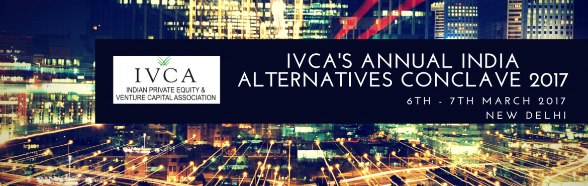 IVCAs Annual India Alternatives Conclave 2017