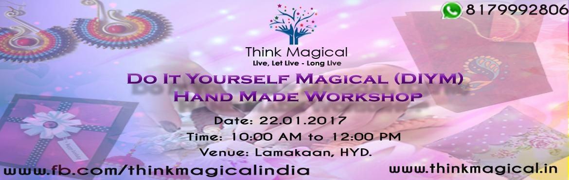 Book Online Tickets for Do It Yourself Magical (DIYM) - A worksh, Hyderabad. Do It Yourself Magical (DIYM) A workshop on handmade products to know how one can make the best from anything. DIY segments: Cushions; Creative Shewing; Journals; Greetings; Paper bags; Gift items; Plant hoarders; Lampshades Pen stands; App