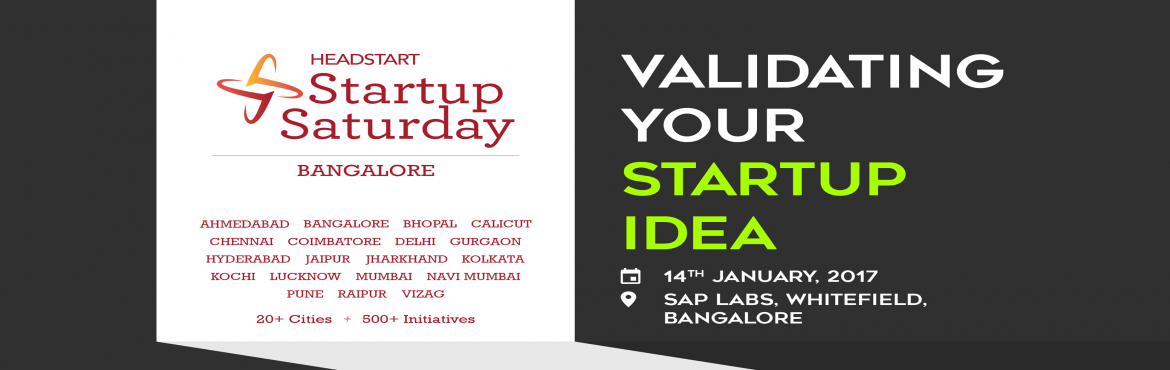"Book Online Tickets for Validating Your Startup Idea : Startup S, Bengaluru. We are happy to announce the January 2017 edition of Startup Saturday Bangalore themed: ""Validating Your Startup Idea"". We will have speakers many of the emerging sectors such as - Virtual Reality, Artificial Intelligence, Augme"