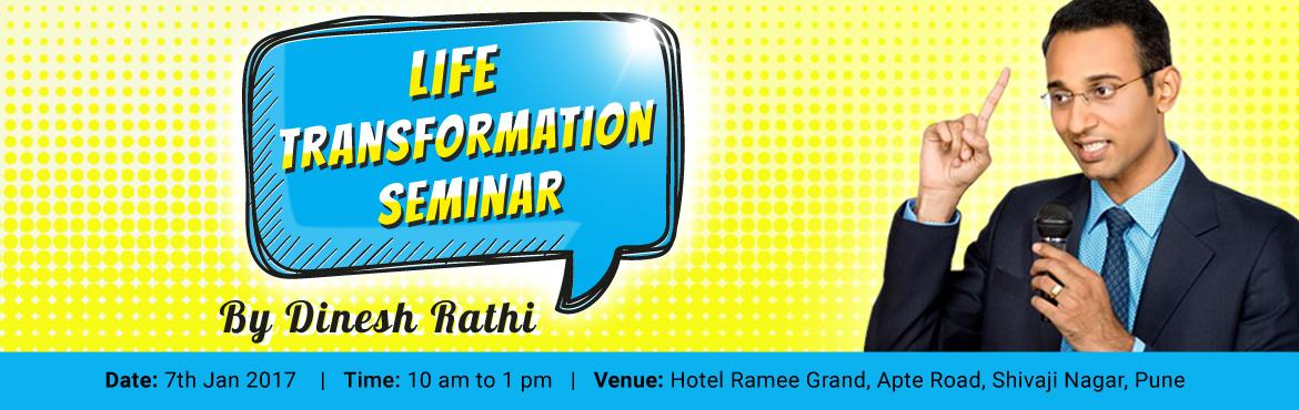 Book Online Tickets for Life Transformation Seminar, Pune. Would you like to?  Double your income? Double your free time? Create Happy and Fulfilling Relationships? Become your own Boss? Live the life of your Dreams?   Benefits of this Seminar:-  Learn how to be a Roaring Success with least effort Under