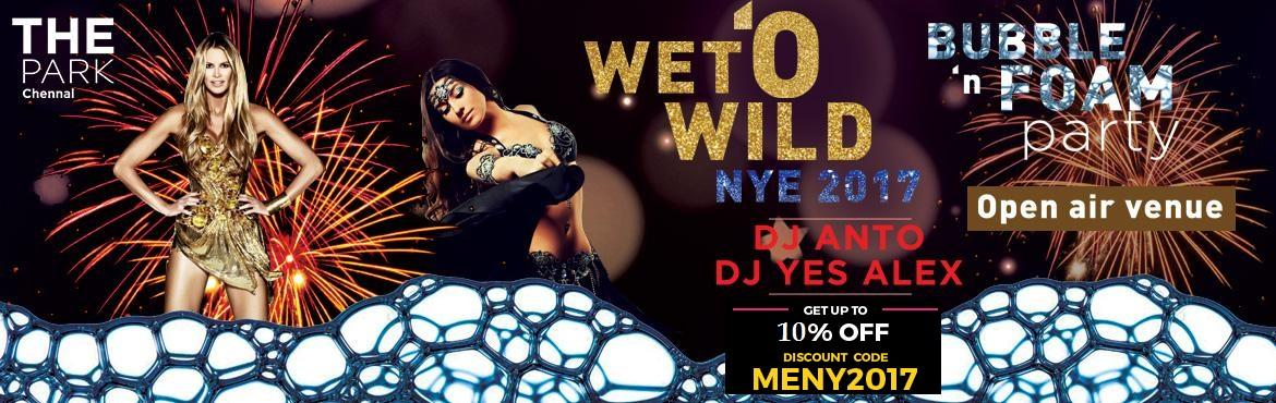 Wet O Wild - New Year Party 2017 at The Park, Chennai