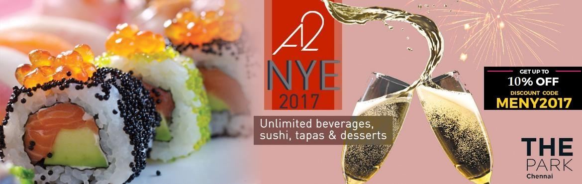 Book Online Tickets for  A2 NYE 2017 at The Park, Chennai, Chennai.  Unlimited Sushi & Tapas Counter  Unlimited Imported spirits  Dessert – Candle light dinner  DJ