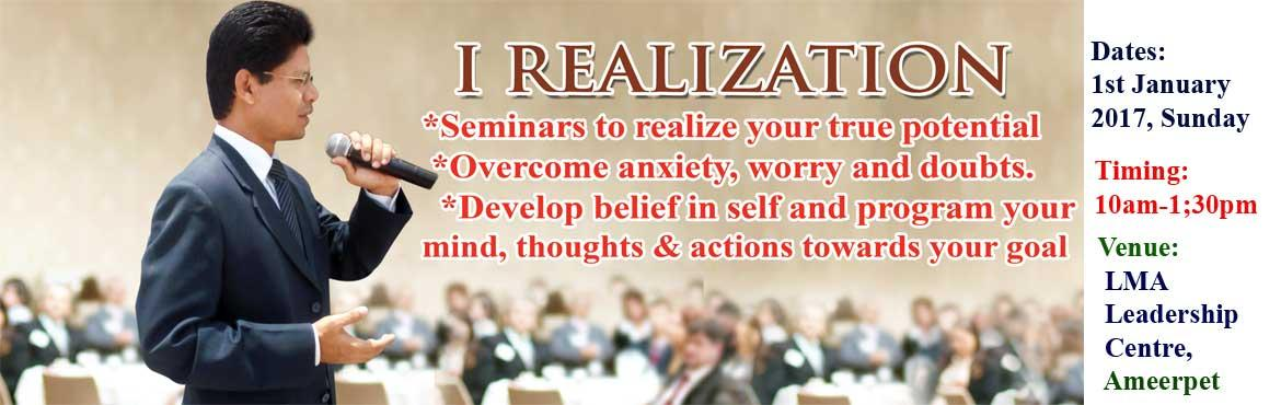 Book Online Tickets for I Realization New Year Resolution Semina, Hyderabad. If I am getting up late morning on 1st January 2017 with hangover, what kind of 2017 can I expect? As you know well, we are result of our THOUGHTS, ACTIONS I take every day and words I use in my COMMUNICATION with self and others. I Realization Semin
