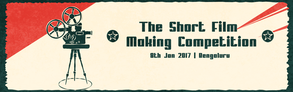 The Short Film Making Competition