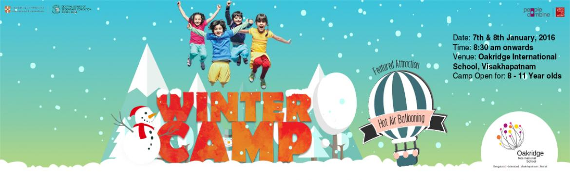 Book Online Tickets for Winter Camp - Oakridge International Sch, Visakhapat. Bringing to you Oakridge Winter Camp 2016, a two-day camp where kids get to experience a range of outdoor activities, obstacle courses, simulations and team work based challenges. The activities featuring in the camps are aimed to build and nurture c