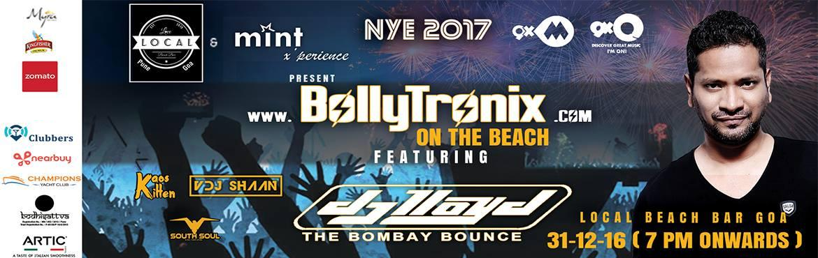 Book Online Tickets for BollyTronix NYE 2017 - Local Beach Bar G, Bardez. THIS YEAR WE WISH TO CELEBRATE THE TRUE SPIRIT OF GOA, INDIA'S BEST PARTY DESTINATION THE EXPERIENCE IS ONLY ACHIEVED ON THE BEACH AT Candolim, THE ONLY BEACH TO HOST SOME OF THE MOST SUCCESSFUL EVENTS AND EDM FESTIVALS LIKE SUNBURN, BEING ONE