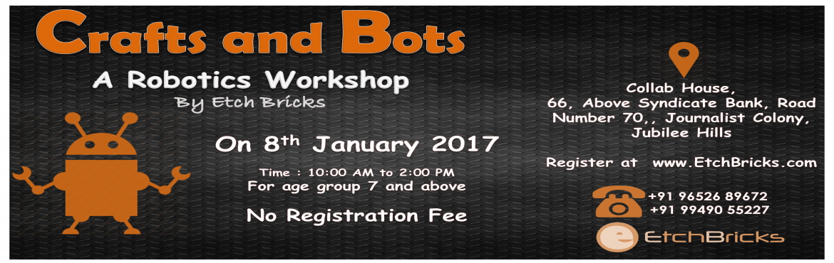 Book Online Tickets for Crafts and Bots - Collab House, Hyderabad. An event for kids to try out Robotics in combination with with Arts and Crafts.