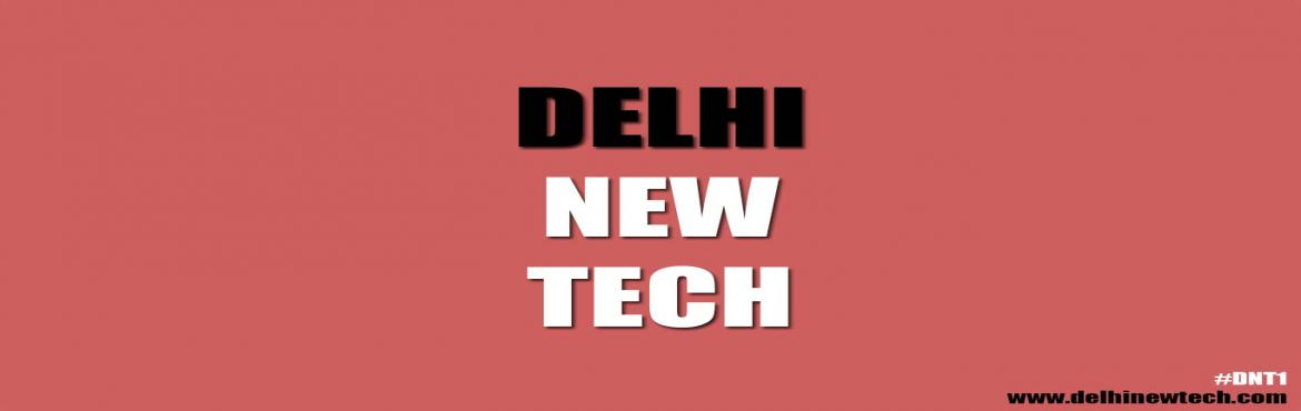 Delhi New Tech DNT2 - Startups Pitch And Networking