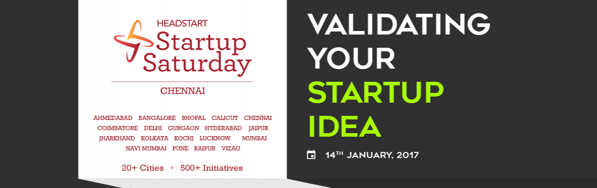 Validating Your Startup Idea : Startup Saturday Chennai