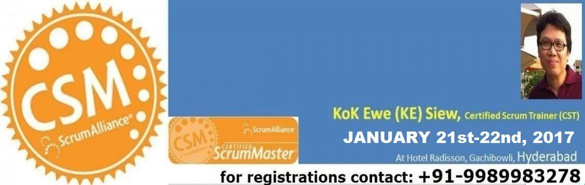 Book Online Tickets for Certified Scrum Master  January Program, Hyderabad. Your Coach for CSM certification:  Kok Ewe (\