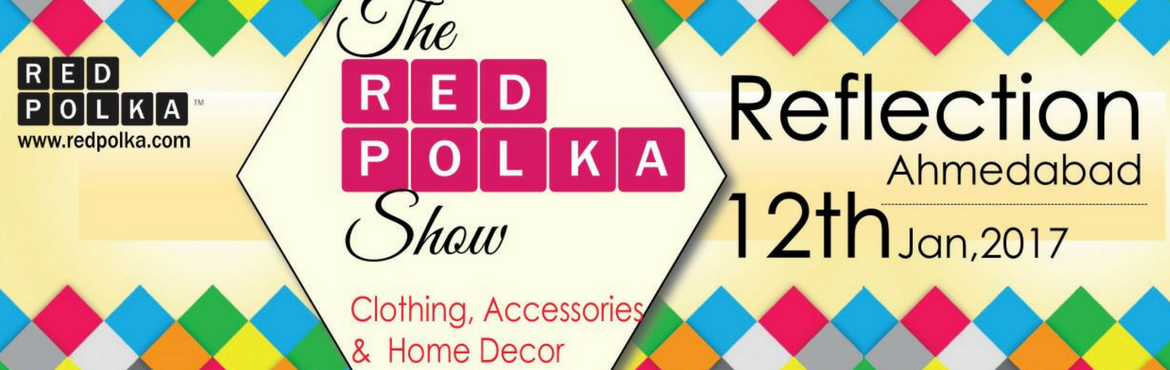 Book Online Tickets for The Red Polka Show, Ahmedabad, Ahmedabad. A curated exhibition showcasing designs from Clothing, Accessories and Home Decor. Brought to you by www.redpolka.com, the fashion & lifestyle discovery platform that showcases several designers and tells you their stories.