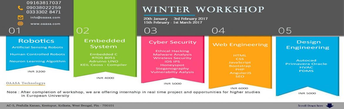 Book Online Tickets for Winter IT Workshop 2017 Kolkata (Startin, Kolkata. Winter IT Workshop 2017 Presenting  By OAASA Technologys    Oaasa Technology is going to present a Winter Workshop for all ambitious aspiring individuals in the IT Industry. We are of the few institutes which offer these courses. Our Hi-Tec