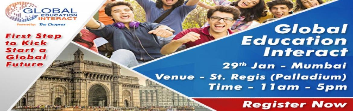 Book Online Tickets for The Chopras - Biggest Global Education F, Mumbai. The Chopras are organizing The Global Education Interact in Jan 2017. It is fair, but with a difference. The Global Education fair has always proved to be an idyllic platform for both the students & parents and university experts coming from all
