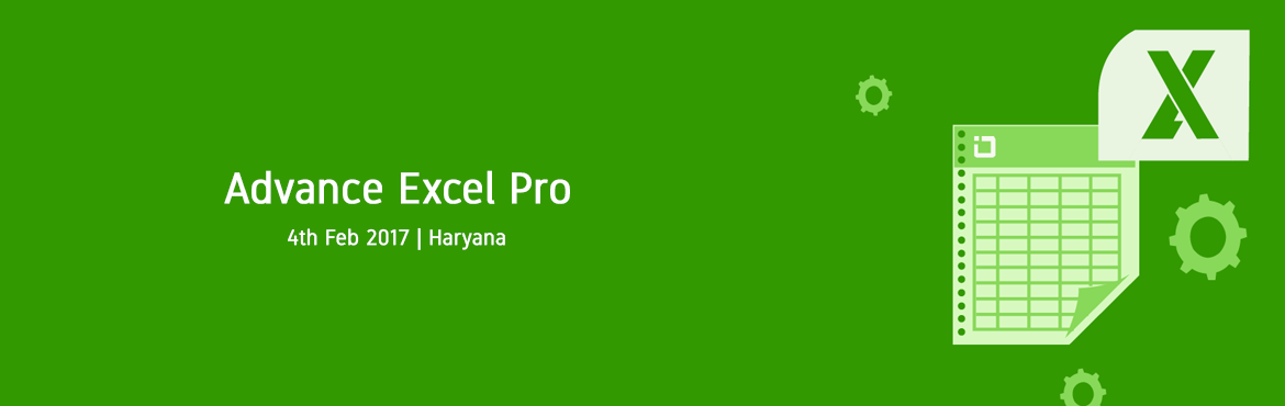 Book Online Tickets for Advance Excel Pro, Faridabad. Learn the tricks to do things quickly in Excel and Understand the role of VBA in Excel