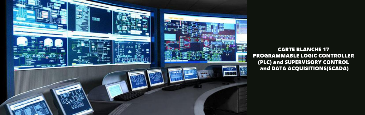 CARTE BLANCHE 17 PROGRAMMABLE LOGIC CONTROLLER (PLC) and SUPERVISORY CONTROL and DATA ACQUISITIONS(SCADA)