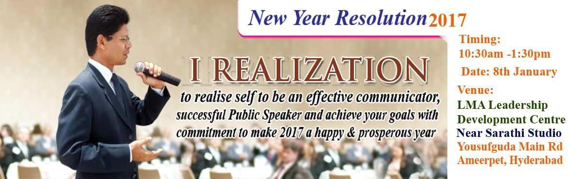 Book Online Tickets for New Year Resolution Seminar 2017 is to r, Hyderabad. As you know well, we are result of our THOUGHTS, ACTIONS I take every day and words I use in my COMMUNICATION with self and others. Most of the New Year Resolution fails because of lack of commitment and follow up actions with proper planning. I will