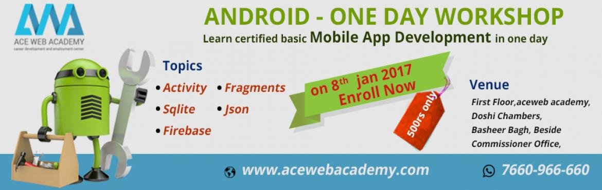 Book Online Tickets for One Day Android App Development Workshop, Hyderabad. -Conducting by AWA in co-ordination with Infasta Meet 5 + Years of Real Time Professionals and develop your own app. What you learn from workshop:  Importance of Android App Development How to Develop Basic App Exclusively practical session is conduc