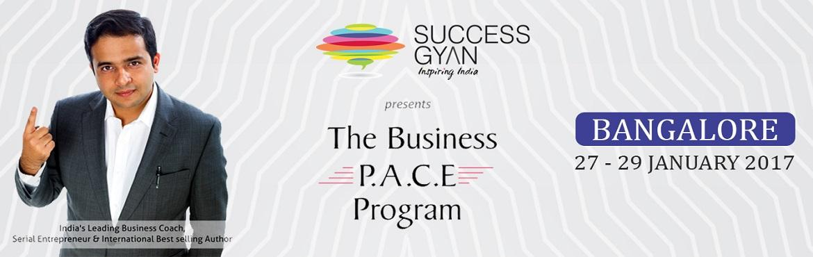 Book Online Tickets for BUSINESS PACE  27-29 JAN 2017, Bengaluru. BUSINESS PACE PROGRAM DATE : 27- 29 JAN 2017 VENUE : VIVANTHA BY TAJ TIMING : 09:00AM TO 07:30PM