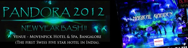 Book Online Tickets for Pandora 2012 New Year Bash at Bangalore , Bengaluru. Our theme for this year isPandora(Taken from the super hit movie of 2009 – AVATAR) -a lushhabitable moonofAlpha Centauristar system. So this New Year just be with us inPandoraand