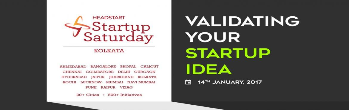 "Book Online Tickets for Startup Saturday Kolkata | Validating yo, Kolkata.   We are happy to announce the January 2017 edition of Startup Saturday Kolkata themed: ""Validating Your Startup Idea"".    Everyone has an idea, but are ideas really worth anything? They are and they are not.The differ"
