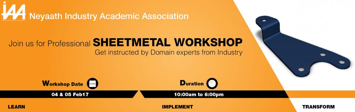 Book Online Tickets for Sheetmetal Workshop, Bengaluru. About Industry Academic Association. We work in an integrated way with different organisation and individuals leveraging our sector expertise, programs courses, facilities and dive