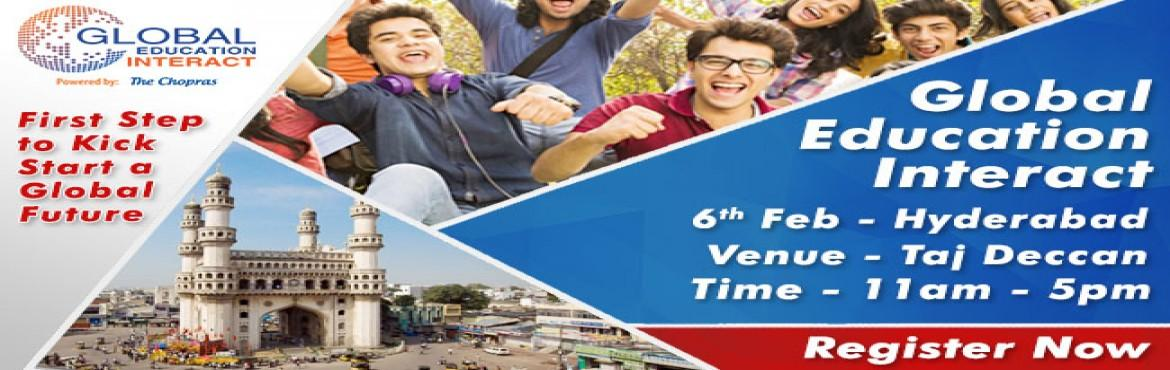 Book Online Tickets for Global Education Fair 2017 in Hyderabad , Hyderabad. Intake India's largest Global Education Fair 2017 is coming in Hyderabad. The Chopras, one of the largest and most successful global education fair in India is organizing a largest education platform which is being anticipated by aspiring stude