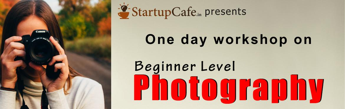 A workshop on Photography (Beginner Level)