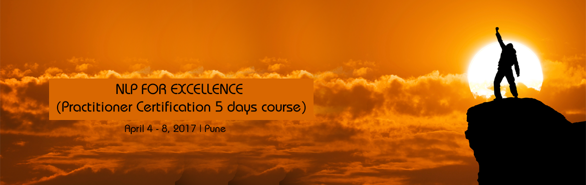 Book Online Tickets for NLP FOR EXCELLENCE (Practitioner Certifi, Pune. NLP Practitioner Training Syllabus:- Five days power packed with amazing, life changing learning and insights! Accompanied by a full home learning CD set so you can go over all the wonderful material again and again to achieve Real mastery and long t