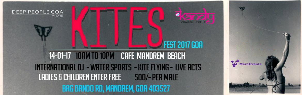 Book Online Tickets for Kite Fest Goa 14th jan 2017 Cafe Mandrem, Mandrem. Kite Fest Goa 2017 At Cafe Mandrem  Fly It on The Beach 14th Jan 2017  10am To 10 Pm  -------------------------------------------- Fire Dnacers  Jugglers  free Kites  and many more breathtaking artist  -------------------------------------------- Foo