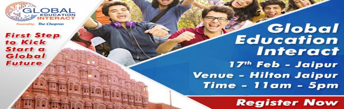 Book Online Tickets for Global Education Fair 2017 in Jaipur - F, Jaipur. 60 Universities, 9 Countries, 10 Cities of India, Admissions & Assessments for 2017 Intake India's largest Global Education Fair 2017 is coming in Jaipur. In a bid to fulfil the anticipations and expectations of all our overseas education a