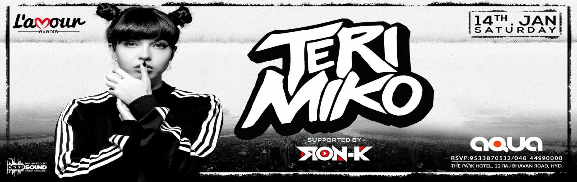 Book Online Tickets for Teri Miko Live on 14th Jan, Hyderabad. L\'amour Events brings in Teri Miko Live at Aqua, The Park, Somajiguda.  Biography    TERI MIKODJ, PRODUCER & REMIXER.She is unquestionably Dance Music\'c most prominent DJ and quickly becoming a well known electronic producer. Tod